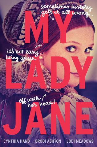 {Leah Reviews} My Lady Jane by Brodi Ashton, Cynthia Hand, and Jodi Meadows