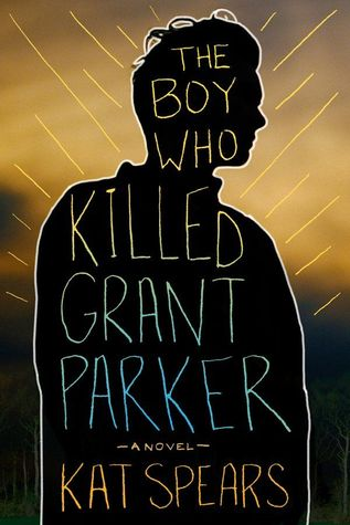 {Blog Tour} The Boy Who Killed Grant Parker by Kat Spears