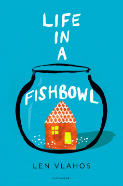 {Leah Reviews} Life In A Fishbowl by Len Vlahos