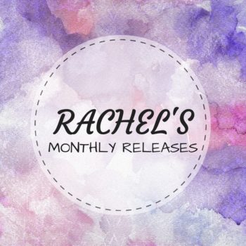 Monthly Releases with Rachel  •  February 2017 Edition