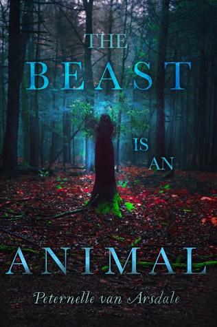 {Leah Reviews} The Beast Is An Animal by Peternelle van Arsdale