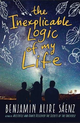 The Inexplicable Logic of My Life by Benjamin Alire Saenz