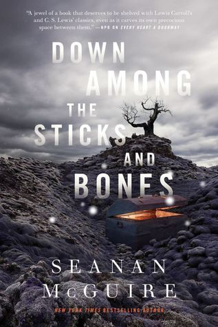 Down Among the Sticks and Bones (Wayward Children, #2) by Seanan McGuire