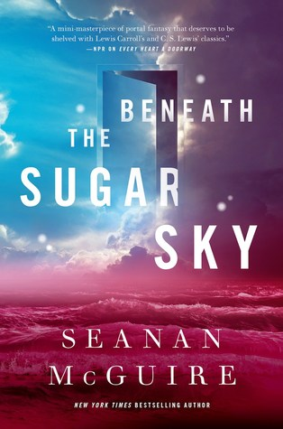{Leah Reviews} Beneath the Sugar Sky by Seanan McGuire