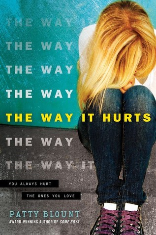{Blog Tour: Excerpt & Giveaway} The Way It Hurts by Patty Blount