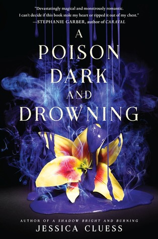 A Poison Dark and Drowning (Kingdom on Fire, #2) by Jessica Cluess