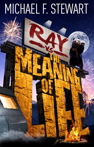 {Blog Tour ~ Excerpt & Giveaway} Ray vs The Meaning of Life by Michael F. Stewart