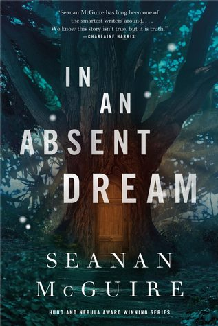 {Leah Reviews} In An Absent Dream by Seanan McGuire
