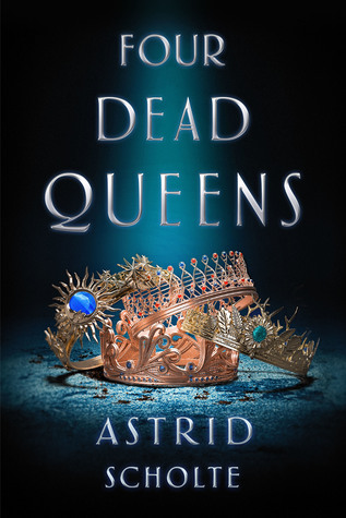 {Can't Wait Wednesday} Four Dead Queens by Astrid Scholte